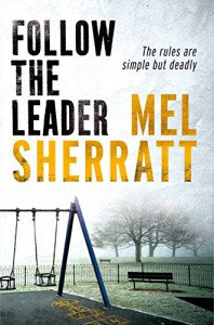 Follow The Leader (A DS Allie Shenton Novel) - Mel Sherratt
