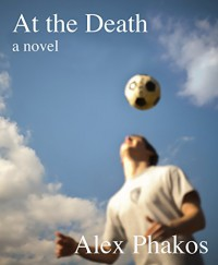 At the Death (Hampshire United Trilogy Book 1) - Alex Phakos