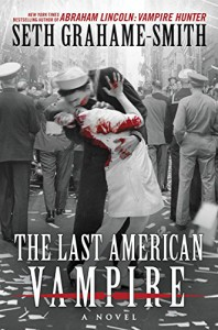 The Last American Vampire - Seth Grahame-Smith