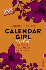 Calendar Girl - Ersehnt: Oktober/November/Dezember (Calendar Girl Quartal, Band 4) - Audrey Carlan, Friederike Ails