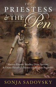 The Priestess and the Pen: Marion Zimmer Bradley, Dion Fortune, and Diana Paxson's Influence on Modern Paganism - Sonja Sadovsky