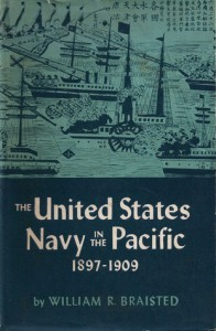 The United States Navy in the Pacific, 1897-1909 - William Reynolds Braisted