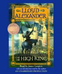 The High King: The Prydain Chronicles, Book 5 - Lloyd Alexander, James Langton, Listening Library