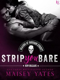Strip You Bare (The Deacons of Bourbon Street) - Maisey Yates