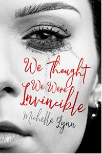 We Thought We Were Invincible - Michelle Lynn