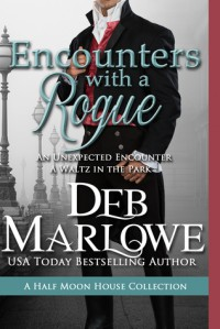Encounters With a Rogue (Half Moon House ) - Deb Marlowe