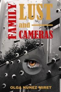Family, Lust and Cameras - Olga  Núñez Miret