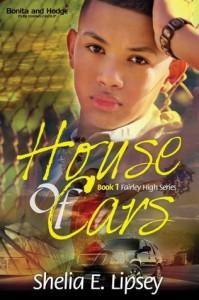 House Of Cars (Fairley High Series) - Shelia E. Lipsey