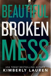 Beautiful Broken Mess (Broken Series Book 2) - Kimberly Lauren