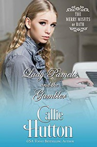 Lady Pamela and the Gambler (The Merry Misfits of Bath #3) - Callie Hutton