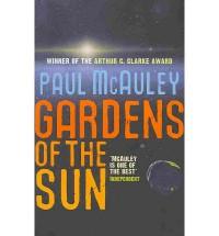 Gardens of the Sun - Paul McAuley