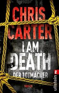 I Am Death. Der Totmacher: Thriller (Ein Hunter-und-Garcia-Thriller, Band 7) - Sybille Uplegger, Chris Carter