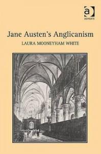 Jane Austen's Anglicanism - Laura Mooneyham White