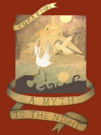 A Myth to the Night: Parts I-V - Cora Choi