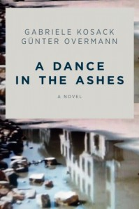 A Dance in the Ashes: A Novel - Gabriele Kosack, Günter Overmann