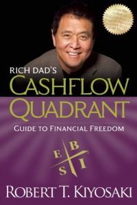 Rich Dad's CASHFLOW Quadrant: Rich Dad's Guide to Financial Freedom - Robert T. Kiyosaki
