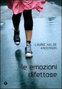 Le emozioni difettose - Laurie Halse Anderson, Sara Reggiani