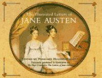 The Illustrated Letters of Jane Austen - Penelope Hughes-Hallet