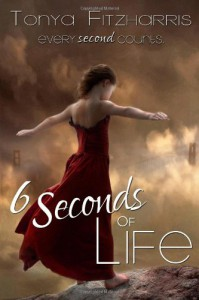 6 Seconds of Life - Tonya Fitzharris