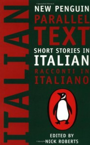 Short Stories in Italian: New Penguin Parallel Text (New Penguin Parallel Texts) (Italian Edition) - Various