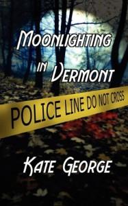 Moonlighting In Vermont - Kate George