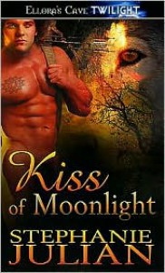 Kiss of Moonlight (Lucani Lovers, Book One) - Stephanie Julian