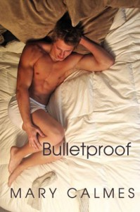 Bulletproof (A Matter of Time #5) - Mary Calmes
