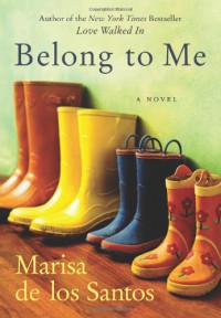 Belong to Me - Marisa de los Santos