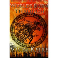 Worlds Burn Through - Vicki Keire