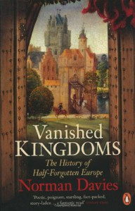 Vanished Kingdoms - Norman Davies