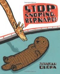 Stop Snoring, Bernard! - Zachariah OHora
