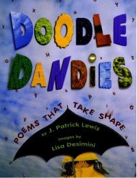 Doodle Dandies: Poems That Take Shape - J. Patrick Lewis, Lisa Desimini