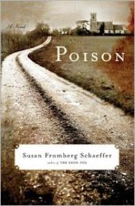 Poison: A Novel - Susan Fromberg Schaeffer