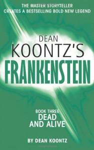 Frankenstein. Book 3: dead and alive - D. Koontz