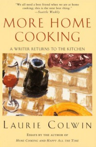 More Home Cooking: A Writer Returns to the Kitchen - Laurie Colwin