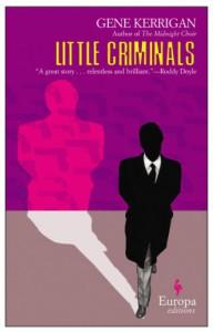 Little Criminals - Gene Kerrigan