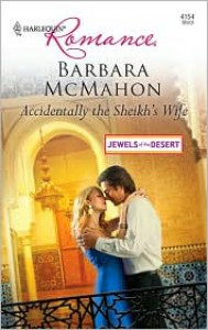 Accidentally the Sheikh's Wife - Barbara McMahon