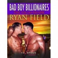 The Vegas Shark ( Bad Boy Billionaires, #3) - Ryan Field