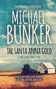 The Santa Anna Gold - Michael Bunker