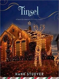 Tinsel: A Search for America's Christmas Present: A Search for America's Christmas Present (Audio) - Hank Stuever, Ray Porter