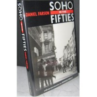 SOHO IN THE FIFTIES (hardback) - Daniel Farson