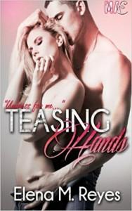 Teasing Hands by Elena M. Reyes (2014-09-17) - Elena M. Reyes