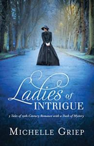 Ladies of Intrigue - Michelle Griep