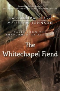 The Whitechapel Fiend - Maureen Johnson, Cassandra Clare