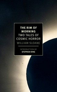 The Rim of Morning: Two Tales of Cosmic Horror - Stephen King, William Sloane Kennedy
