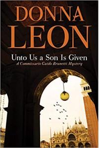 Unto Us a Son Is Given (Commissario Brunetti #28) - Donna Leon