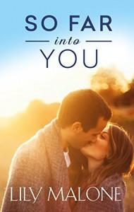 So Far Into You - Lily Malone