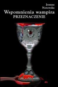 Wspomnienia wampira. Przeznaczenie - Joanna Norowska