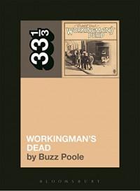 Grateful Dead's Workingman's Dead (33 1/3) - Buzz Poole