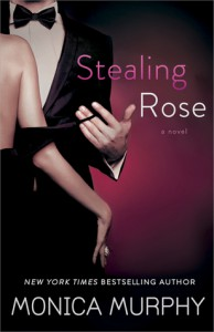 Stealing Rose - Monica  Murphy